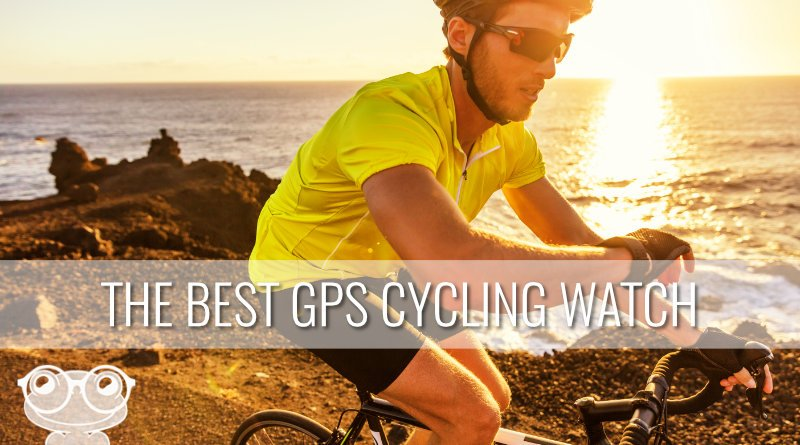 The Best GPS Cycling Watch Reviews for 2019