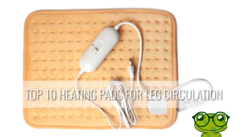 Top 10 Most Effective Heating Pads for Better Circulation in the Legs
