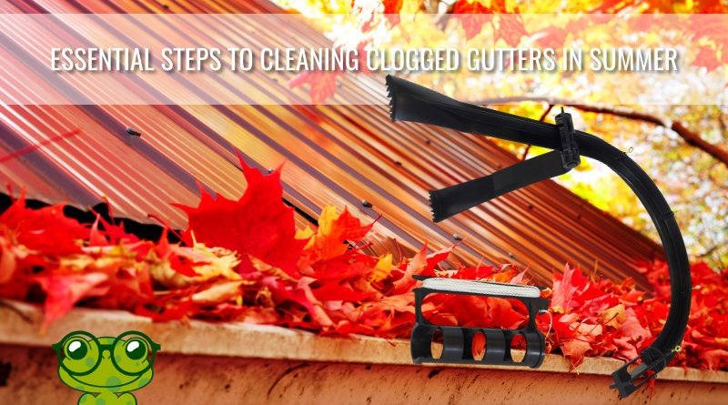 Essential Steps to Cleaning Clogged Gutters in Summer